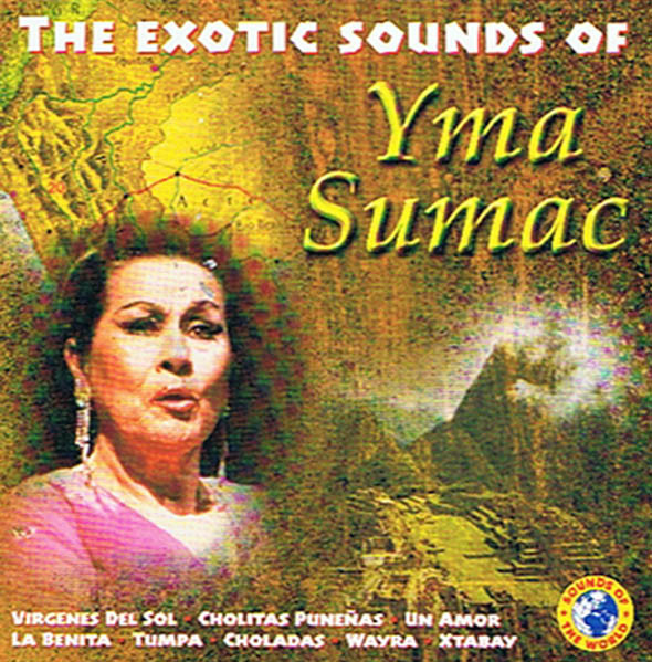 2002 – The Exotic Sounds Of Yma Sumac