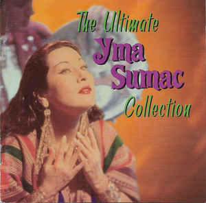 2000 – The Ultimate Yma Sumac Collection