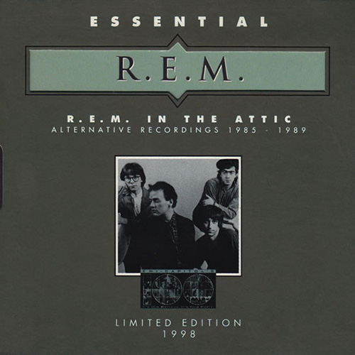 1997 – R.E.M.: In the Attic – Alternative Recordings 1985–1989 (Compilation)