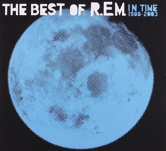 2003 – In Time: The Best of R.E.M. 1988 – 2003 (Compilation)