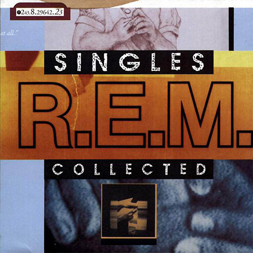 1994 – R.E.M.: Singles Collected (Compilation)