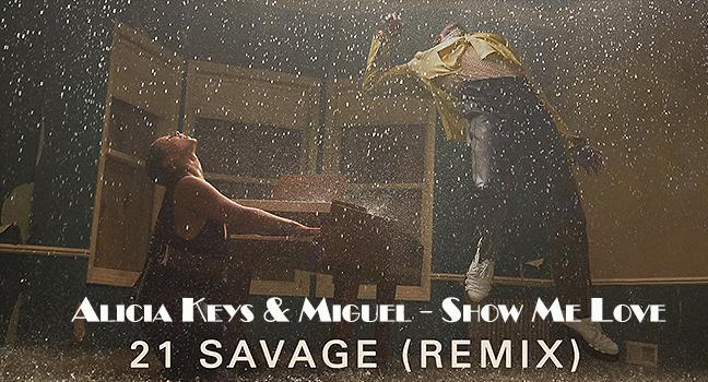 Νέα Συνεργασία/Remix | Alicia Keys Feat. Miguel – Show Me Love (21 Savage Remix)