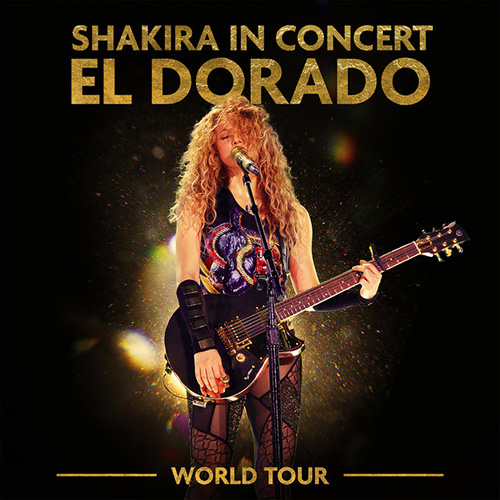 2019 – Shakira – Shakira in Concert: El Dorado World Tour Live