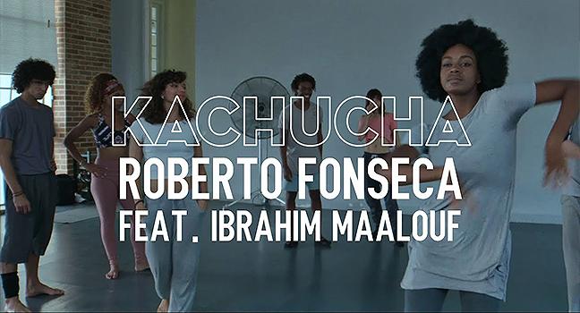 Νέο Music Video | Roberto Fonseca Feat. Ibrahim Maalouf – Kachucha