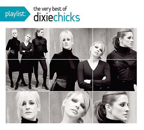 2010 – Playlist: The Very Best of Dixie Chicks (Compilation)