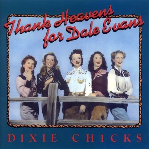 1990 – Thank Heavens for Dale Evans