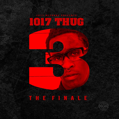 2014 – 1017 Thug 3: The Finale (Mixtape)