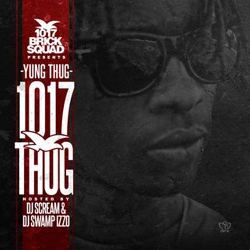 2013 – 1017 Thug (Mixtape)