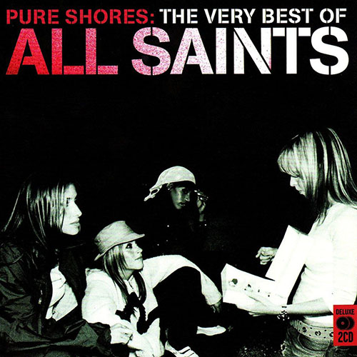2010 – Pure Shores: The Very Best of All Saints (Compilation)