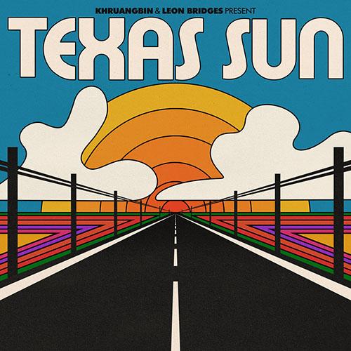 2020 – Texas Sun (with Khruangbin)
