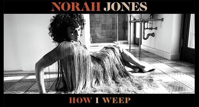 Νέο Τραγούδι   Norah Jones – How I Weep