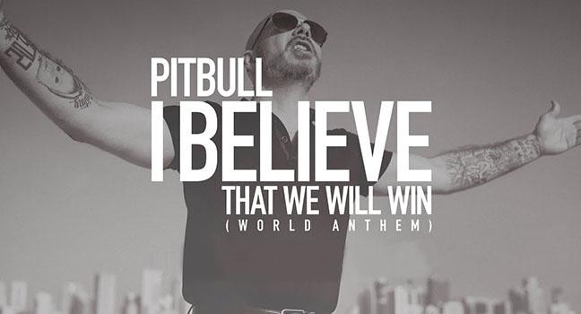 Νέο Τραγούδι | Pitbull – I Believe That We Will Win (World Anthem)