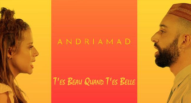 Νέο Τραγούδι & Music Video | Andriamad – T'es Beau Quand T'es Belle