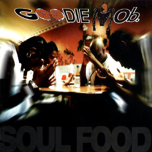 1995 – Soul Food (Goodie Mob)