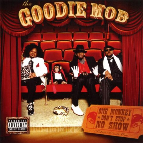 2004 – One Monkey Don't Stop No Show (Goodie Mob)
