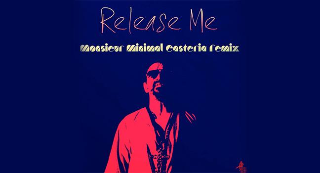 Νέο Remix | Monsieur Minimal – Release Me (Easteria Remix)